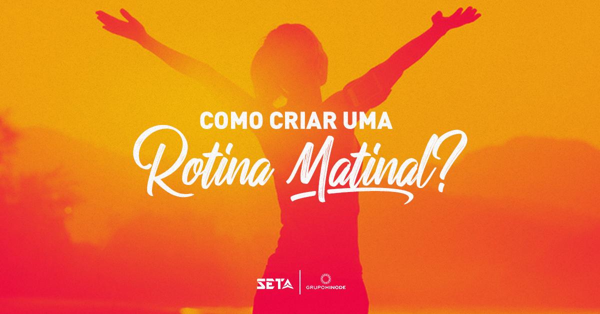 COMO CRIAR UMA ROTINA MATINAL 04